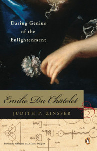 Emilie du Châtelet Daring Genius of the Enligtenment Judith Zinsser